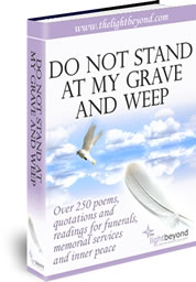 Do Not Stand At My Grave And Weep 1