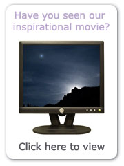 Why not watch our inspirational movie... it's completely free and will only take about five minutes of your time