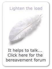 Share your sorrow in our bereavement forum